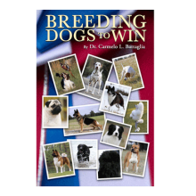Breeding Dogs to Win! book by Dr. Carmen Battaglia